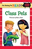 I'm Going to Read® (Level 4): Class Pets (I'm Going to Read® Series)