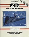 Lockheed F-117 Stealth Fighter, Miller, Jay, 0933424558