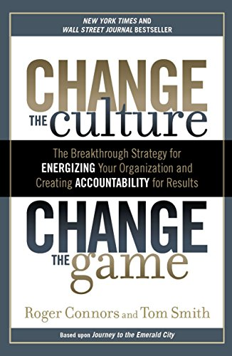 Pdf Business Change the Culture, Change the Game: The Breakthrough Strategy for Energizing Your Organization and Creating Accounta bility for Results
