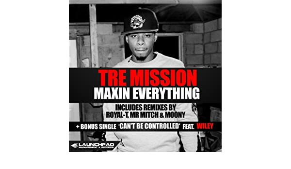 Maxin Everything (Royal-T Remix) [Explicit] by Tre Mission on Amazon