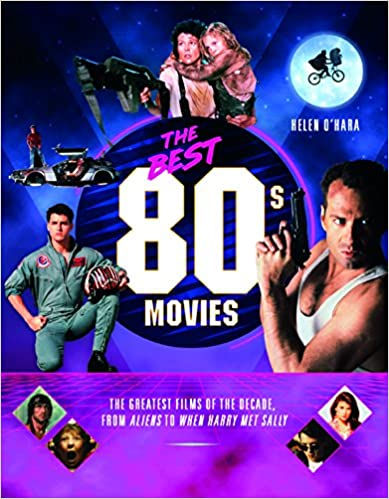 The Best 80s Movies by Helen O'Hara