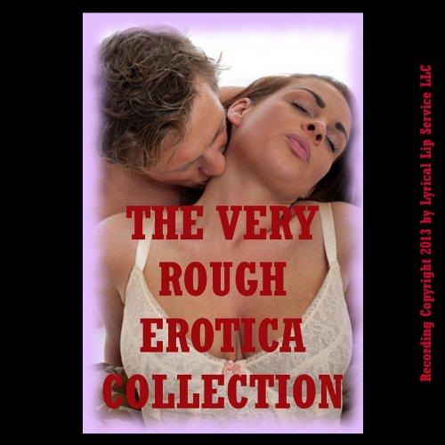 The Very Rough Erotica Collection: Twenty Hardcore Erotica Stories