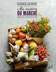 vignette de 'Ma cuisine du marché (Valérie Lhomme)'