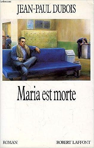 Amazon Fr Maria Est Morte Jean Paul Dubois Livres