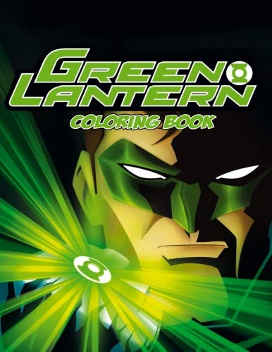 (Green Lantern Coloring Book: Coloring Book for Kids and Adults with Fun, Easy, and Relaxing Coloring Pages (Coloring Books for Adults and Kids 2-4 4-8 8-12+))