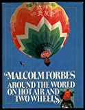 Around the World on Hot Air and Two Wheels, Malcolm S. Forbes, 0671600311