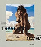 img - for Daniel Lezama: Travelers (English and German Edition) book / textbook / text book