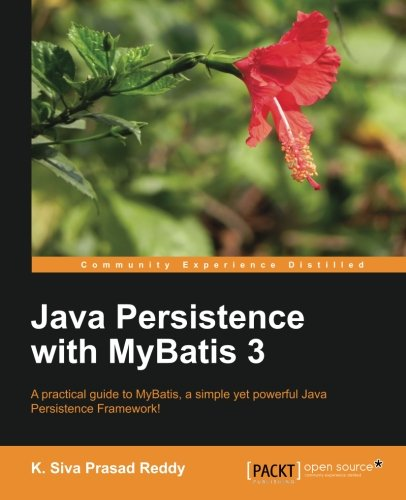 Java Persistence with MyBatis 3 by K. Siva Prasad Reddy, Publisher : Packt Publishing