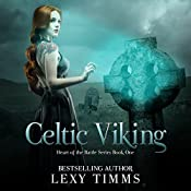 Celtic Viking: Heart of the Battle Series, Book 1 | Lexy Timms