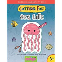 Cutting Fun Sea Life: Scissor Skills Activity Book: Cutting Practice Preschool Workbook for Kids ages 3-5: Color, Cut and Paste (Toddler Activity Books)