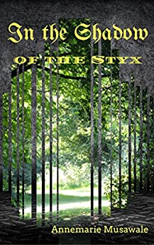In The Shadow of the Styx (Child of Destiny Book 1) by [Musawale, Annemarie ]