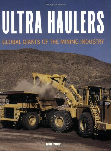 Ultra Haulers: Global Giants of the Mining Industry PDF