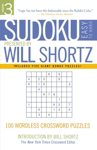 Download Sudoku Easy to Hard Presented by Will Shortz, Volume 3: 100 Wordless Crossword Puzzles ebook