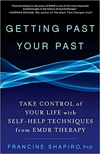 [By Francine Shapiro ] Getting Past Your Past: Take Control of Your Life with Self-Help Techniques from EMDR Therapy (Paperback)【2018】by Francine Shapiro (Author) (Paperback)