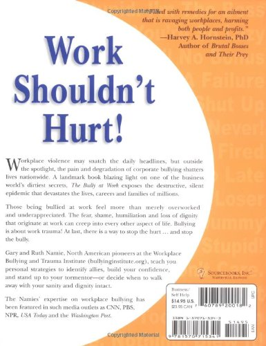 The Bully at Work: What You Can Do to Stop the Hurt and Reclaim Your