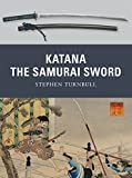 Katana: The Samurai Sword (Weapon)