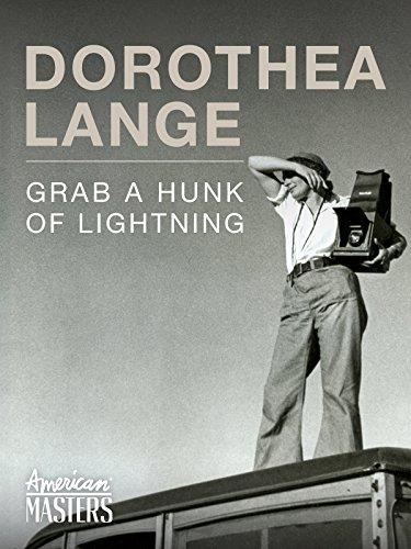 American Masters - Dorothea Lange: Grab a Hunk of Lightning ()