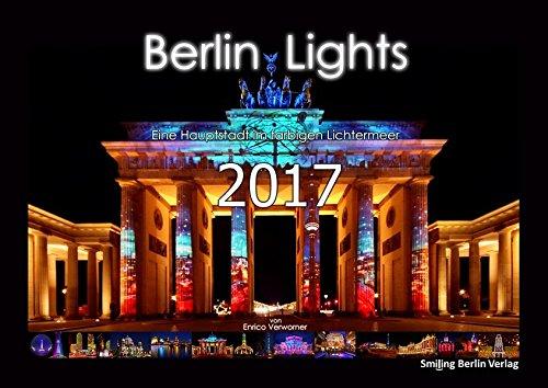 Berlin Lights Kalender 2017: Eine Hauptstadt im farbigen Lichtermeer