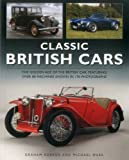 img - for Classic British Cars: The Golden Age Of The British Car, Featuring Over 80 Machines Shown In 170 Photographs book / textbook / text book
