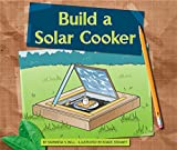 Build a Solar Cooker (Earth-friendly Projects)