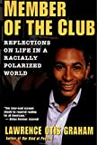A Member of the Club: Reflections on Life in a Racially Polarized World