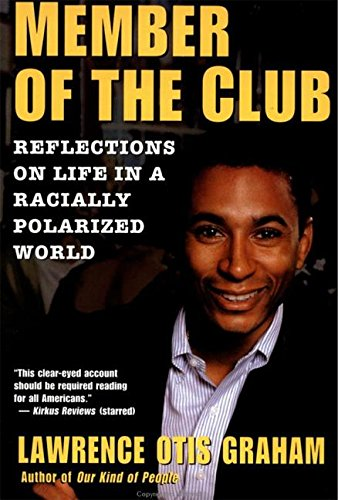 A Member of the Club: Reflections on Life in a Racially Polarized - Better Is Polarized