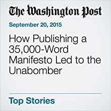 How Publishing a 35,000-Word Manifesto Led to the Unabomber Other by Paul Farhi Narrated by Jill Melancon