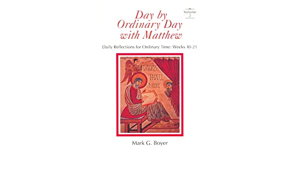 Day by Ordinary Day With Matthew, Volume 2: Daily