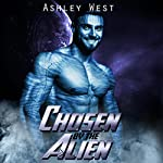 Chosen by the Alien | Ashley West