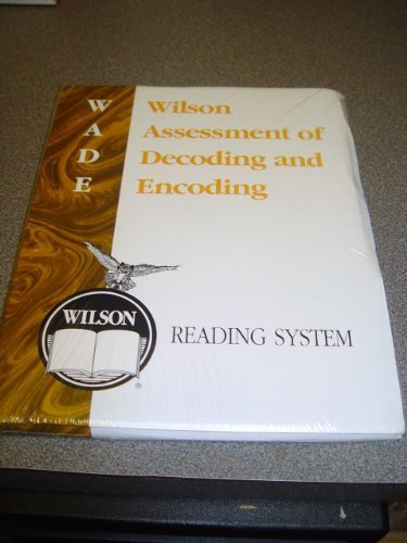 - Wilson Assessment of Decoding and Encoding (WADE) (Wilson Reading System)