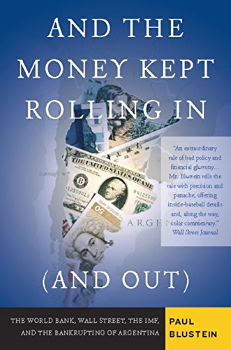And the Money Kept Rolling In (and Out) Wall Street, the IMF, and the Bankrupting of Argentina (English Edition)