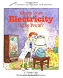 Where Does Electricity Come From?, C. Vance Cast, 0812048350