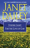 Foxfire Light; For the Love of God, Janet Dailey, 1451613075