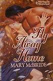 Fly Away Home, Mary McBride, 0373287895