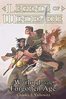 Warlord of the Forgotten Age (Legends of Windemere Book 15) by [Yallowitz, Charles E.]