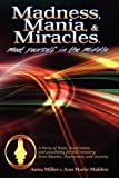 Madness. Mania and Miracles, Anna Miller, 0578000547