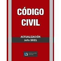 CÓDIGO CIVIL. Actualización Julio 2021. Legislación Actual.: Para profesionales, estudiantes y opositores. Incluida…