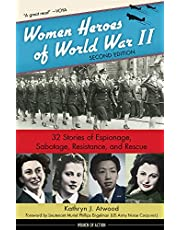 Women Heroes of World War II: 32 Stories of Espionage, Sabotage, Resistance, and Rescue (Women of Action)
