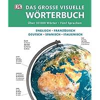 Das große visuelle Wörterbuch: Englisch, Französisch, Deutsch, Spanisch, Italienisch