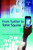 From Twitter to Tahrir Square, Bala A. Musa and Jim Willis, 1440828415