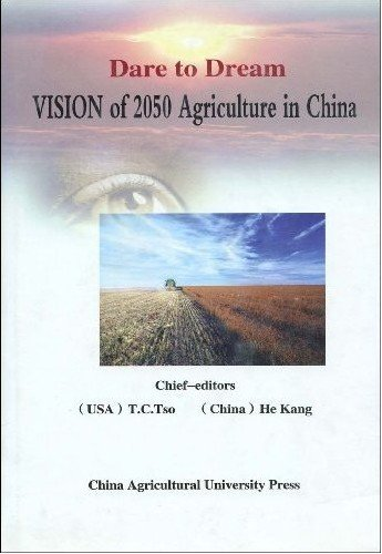 Download Dare to Dream:Vision of 2050 Agriculture in China by T.C.Tso(Hardcover),English,200 ebook