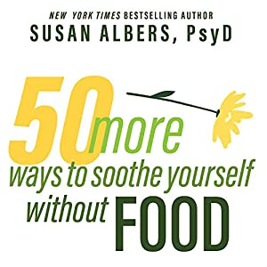 50 More Ways to Soothe Yourself Without Food Audiobook