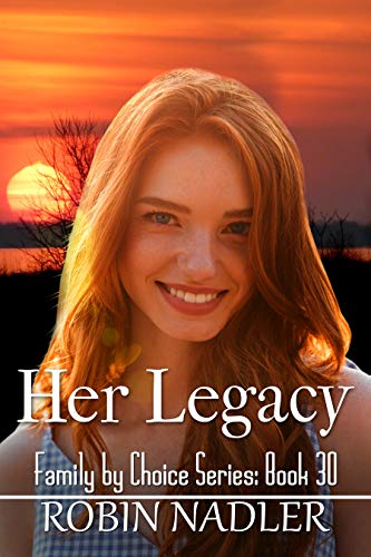 Her Legacy (Family by Choice Book 30)