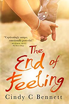 The End of Feeling by [Bennett, Cindy C]