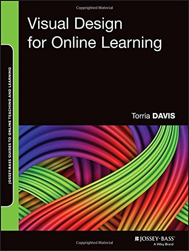 Visual Design for Online Learning (Jossey-Bass Guides to Online Teaching and Learning)