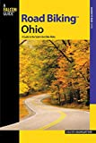 Road BikingTM Ohio: A Guide To The State s Best Bike Rides (Road Biking Series)