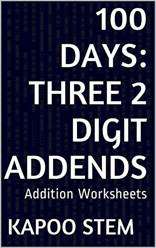 100 Addition Worksheets with Three 2-Digit Addends: Math Practice Workbook (100 Days Math Addition Series 7) (English Edition)