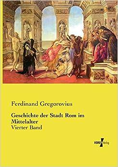 Geschichte der Stadt Rom im Mittelalter: Vierter Band: Volume 4