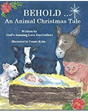 BEHOLD ... An Animal Christmas Tale