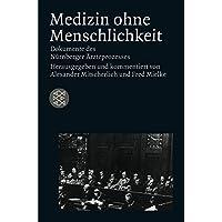 Die Zeit des Nationalsozialismus: Medizin ohne Menschlichkeit: Dokumente des Nürnberger Ärzteprozesses